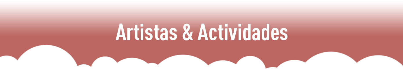 Artistas y actividades